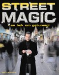Street magic : en bok om gatumagi