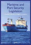 Maritime and port security legislation : Swedish statutes in english translation