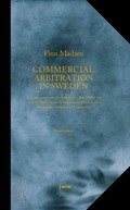 Commercial Arbitration in Sweden - A Commentary on the Arbitration Act (1999:116) and the Arbitration Rules of the Arbitration Institute of the Stockholm Chamber of Commerce