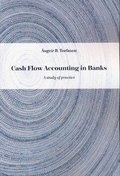 Cash Flow Accounting in Banks : A study of practice