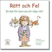 Rätt och fel : en bok för barn om att välja rätt