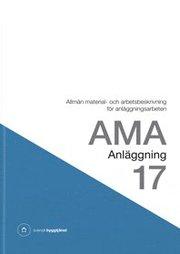 AMA Anläggning 17. Allmän material- och arbetsbeskrivning för anläggningsarbeten