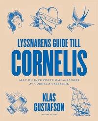 Lyssnarens guide till Cornelis