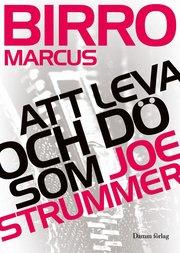 Att leva och dö som Joe Strummer (inbunden)