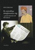 De mänskliga rättigheternas väg : genom historien och litteraturen / Ove Bring