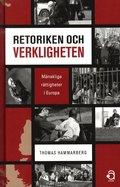 Retoriken och verkligheten : mänskliga rättigheter i Europa / Thomas Hammarberg