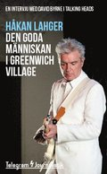Den goda människan i Greenwich Village : En intervju med David Byrne i Talking Heads