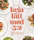 Laga l�tt med 5:2 : 100 nyttiga, smala & enkla recept