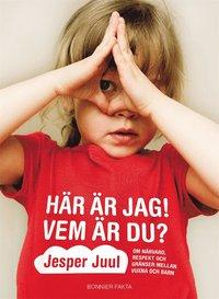 Här är jag! Vem är du? : om närvaro, respekt och gränser mellan vuxna och barn