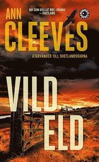 Vild eld / Ann Cleeves ; översättning: Jan Järnebrand.