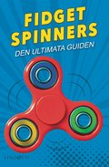 Fidget spinners : den ultimata guiden