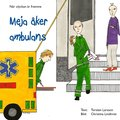 Meja åker ambulans