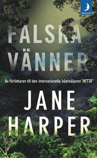 Falska vänner / Jane Harper ; översättning: Jan Malmsjö.