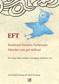 EFT - Emotional Freedom Techniques : Metoden som gör skillnad