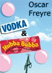 Vodka & Hubba Bubba