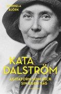 Kata Dalström : agitatorn som gick sin egen väg