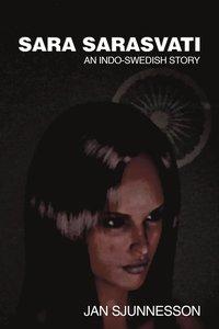 Sara Sarasvati: An Indo-Swedish Story