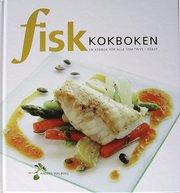 Fiskkokboken : en kokbok för alla som trivs i köket