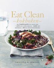 Eat Clean : kokboken - den kompletta guiden till maten som stärker ditt immunförsvar, skyddar mot sjukdomar, ökar din prestationsförmåga