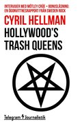 Hollywood?s trash queens - Intervjuer med Mötley Crüe