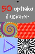 50 optiska illusioner
