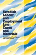 Swedish Labour and Employment Law: Cases and Materials