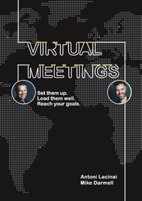 Virtual Meetings : set them up. Lead them well. Reach your goals.