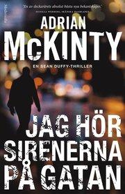 Jag hör sirenerna på gatan (En Sean Duffy-thriller)