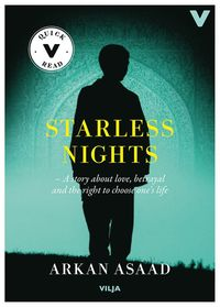 Starless nights : a story of love, betrayal and the right to choose your own life (lättläst)