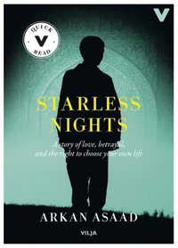 Starless nights : a story of love, betrayal and the right to choose your own life / Lättläst (Ljudbok/CD + bok)