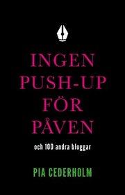 Ingen push-up för påven och 100 andra bloggar