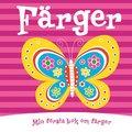 Färger - pekbok : Min första bok om färger