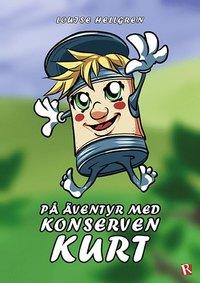 På äventyr med konserven Kurt / Louise Hellgren.