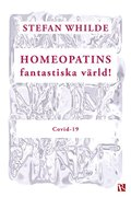 Homeopatins fantastiska värld! : Covid-19