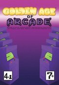 The Golden Age of Arcade
