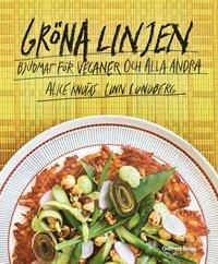 Gröna linjen : bjudmat för veganer och alla andra / Alice Knutas, Linn Lundberg ; foto: Lena Granefeldt.