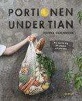 Portionen under tian : bra mat för dig, din plånbok och planeten
