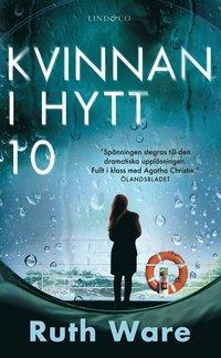 Kvinnan i hytt 10 / Ruth Ware ; översättning: Hanna Williamsson.