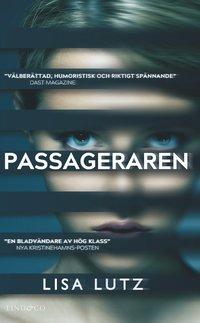 Passageraren / Lisa Lutz ; översatt av John-Henri Holmberg.