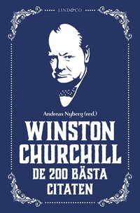 Winston Churchill : De 200 bästa citaten