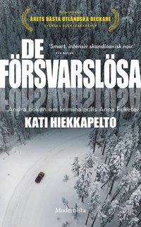 De försvarslösa / Kati Hiekkapelto ; översättning av Marjut Hökfelt.