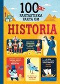 100 fantastiska fakta om historia