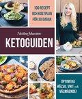 Ketoguiden : 100 recept och kostplan för 30 dagar