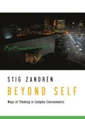 Beyond self : ways of thinking in complex environments
