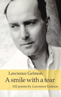 A smile with a tear : 102 poems by Lawrence Gelmon