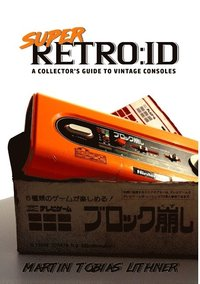 Super retro:id : a collector's guide to vintage consoles