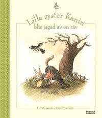 Lilla syster Kanin blir jagad av en räv / Ulf Nilsson, Eva Eriksson.
