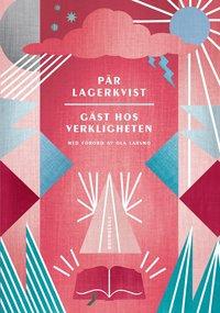 Gäst hos verkligheten / Pär Lagerkvist ; med förord av Ola Larsmo.
