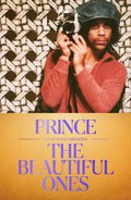Prince : The Beautiful Ones - Den officiella biografin