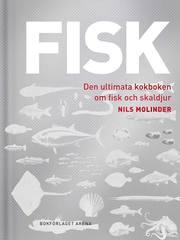 Fisk : Den ultimata kokboken om fisk och skaldjur